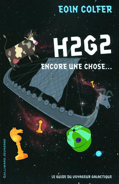 H2G2 ; encore une chose... ; le guide du voyageur galactique