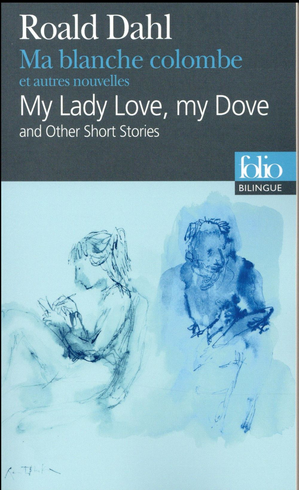 Ma blanche colombe et autres nouvelles ; my lady love, my dove and others stories