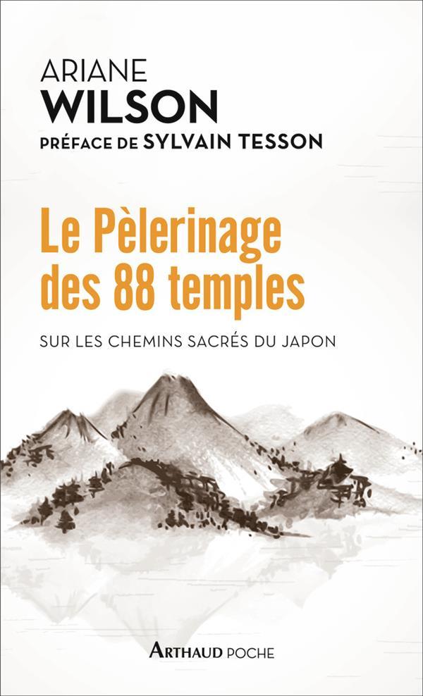 Le pèlerinage des 88 temples ; sur les chemins sacrés du Japon