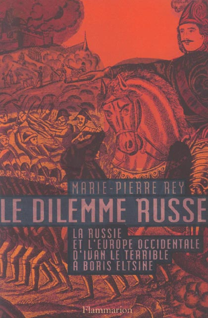 Le dilemme russe ; la Russie et l'Europe occidentale d'Ivan le Terrible à Boris Eltsine