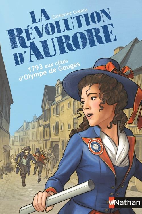 La révolution d'Aurore ; 1793 aux côtés d'Olympe de Gouges