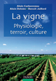 La Vigne - Physiologie, Terroir, Culture
