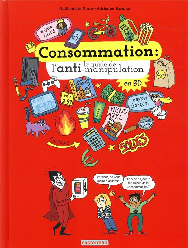 CONSOMMATION : LE GUIDE DE L'ANTI-MANIPULATION