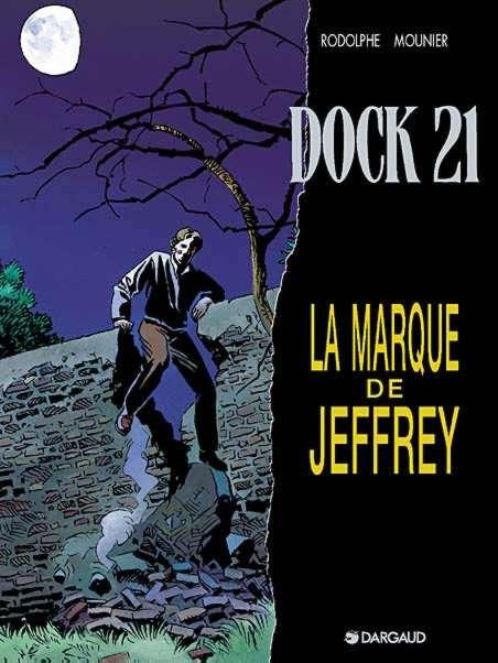 Dock 21 t.5 ; la marque de Jeffrey