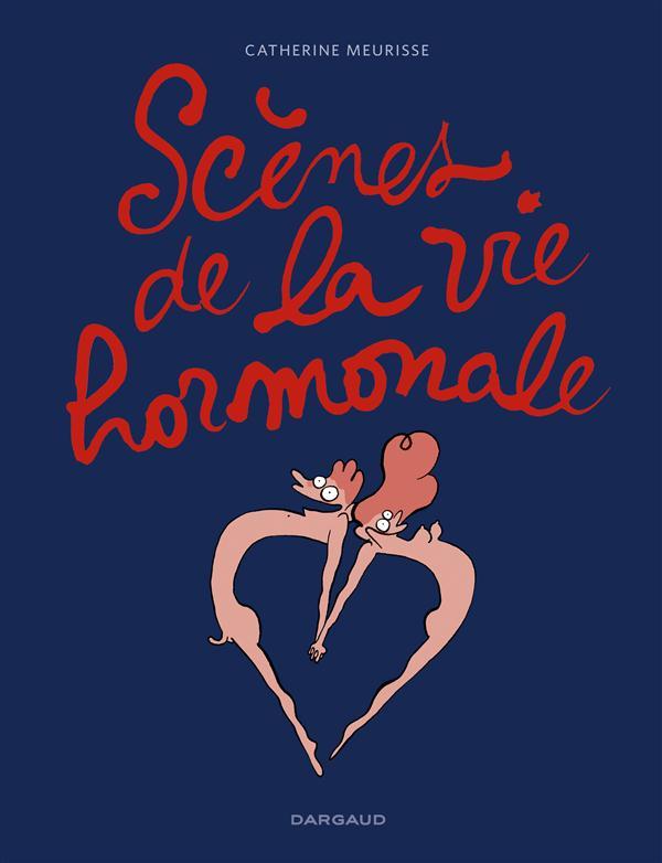 SCENES DE LA VIE HORMONALE T.1 Meurisse Catherine