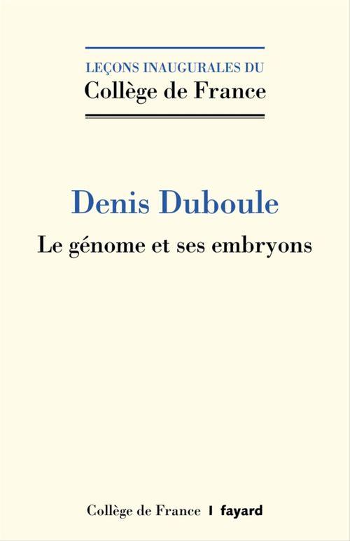 Le génome et ses embryons  - Denis Duboule