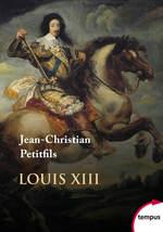 Vente EBooks : Louis XIII  - Jean-Christian Petitfils