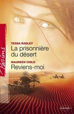 Vente EBooks : La prisonnière du désert - Reviens-moi (Harlequin Passions)  - Maureen Child - Tessa Radley