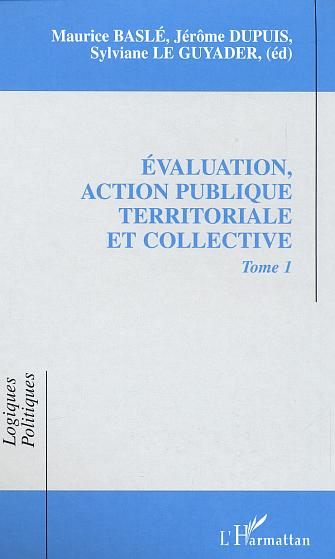 Evaluation, action publique territoriale et collective - tome 1