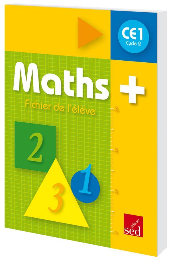 MATHS + ; CE1 ; fichier de l'élève (édition 2009)