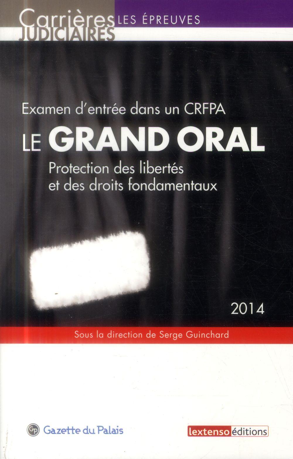 Examen d'entrée dans un CRFPA ; le grand oral ; protection des libertés et des droits fondamentaux ; 2014
