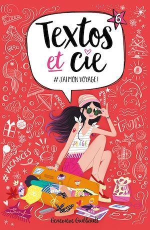 Textos et Cie T.6 ; #j'ai mon voyage !
