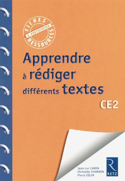 Apprendre A Rediger Des Textes ; Ce2