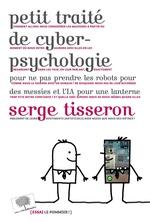 Vente EBooks : Petit traité de cyberpsychologie  - Serge Tisseron