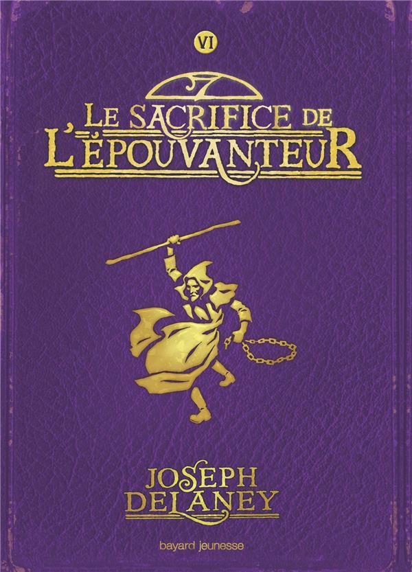 L'EPOUVANTEUR, TOME 06 - LE SACRIFICE DE L'EPOUVANTEUR DELANEY JOSEPH