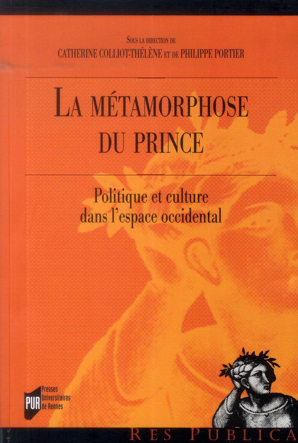 la métamorphose du prince ; politique et culture dans l'espace occidental