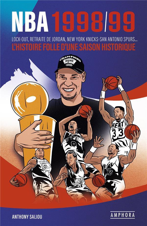 NBA 1998/99 : lock out, retraite de Jordan, New York Knicks-San Antonio Spurs... ; l'histoire folle d'une saison historique