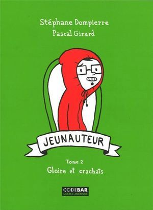 Jeunauteur t.2 ; gloire et crachats