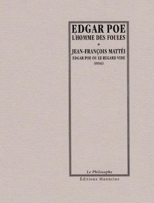 L'Homme des foules / Edgar Poe ou le regard vide