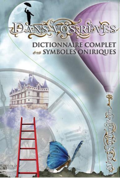 Dans vos rêves ; dictionnaire complet des symboles oniriques