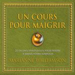 Vente AudioBook : Un cours pour maigrir  - Marianne Williamson