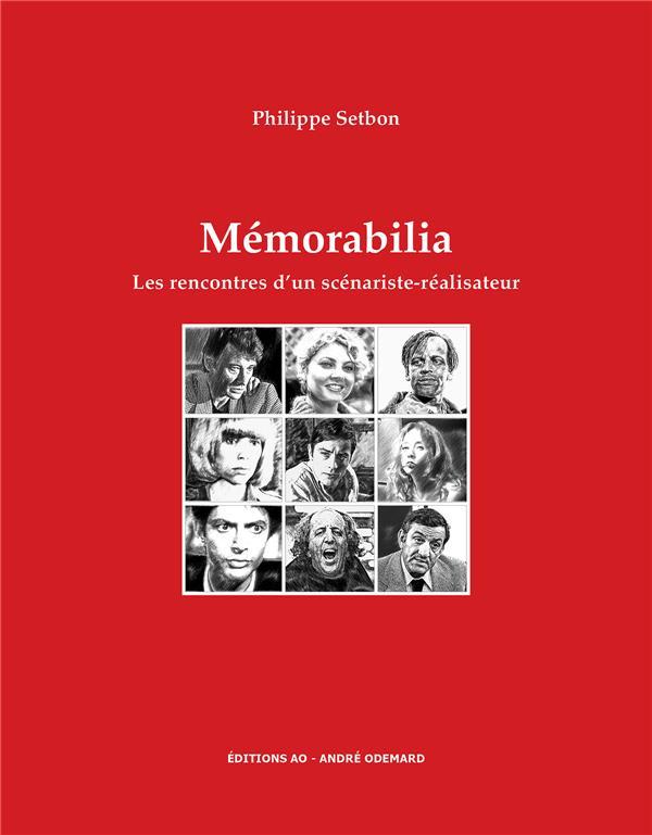 Mémorabilia ; les rencontres d'un scénariste-réalisateur