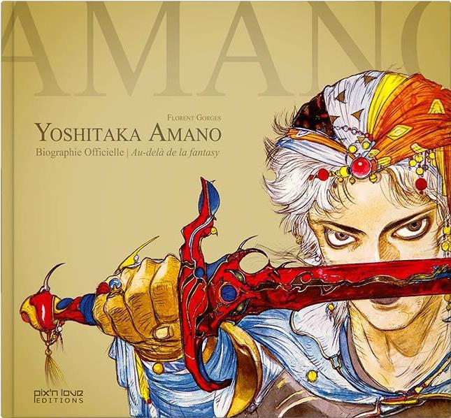Yoshitaka Amano, la biographie ; par-delà Final Fantasy