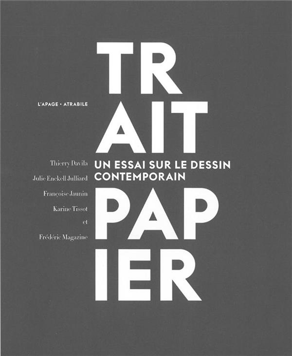 trait papier ; un essai sur le dessin contemporain