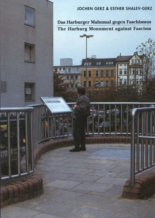 Das Harburger mahnmal gegen faschismus ; the Harburg monument against fascism