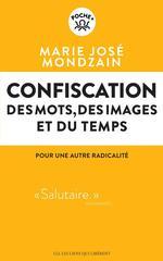 Couverture de Confiscation - Des Mots, Des Images Et Du Temps