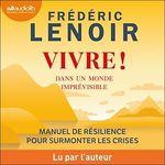 Vente AudioBook : Vivre ! dans un monde imprévisible  - Frédéric Lenoir