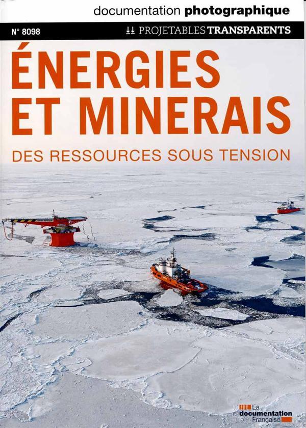 Documentation photographique n.8098 ; energies et minerais ; des ressources sous tension