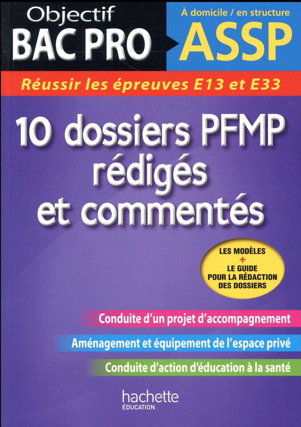 OBJECTIF BAC PRO ; 10 dossiers PFMP rédigés et commentés