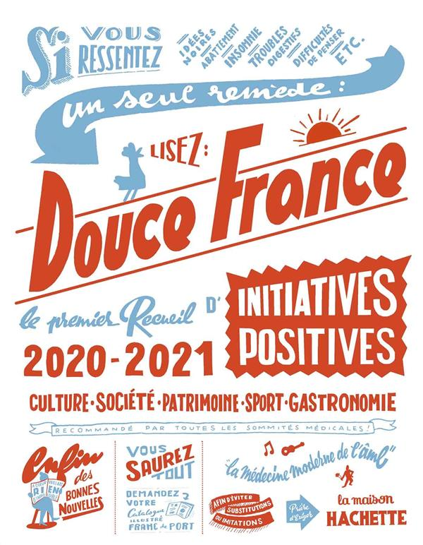Douce France ; le premier recueil d'initiatives positives (édition 2020/2021)