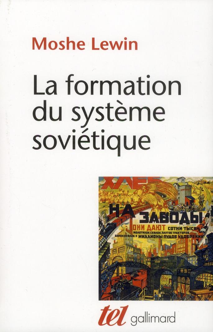 La formation du système soviétique ; essais sur l'histoire sociale de la Russie dans l'entre deux guerres