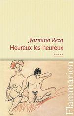 Vente Livre Numérique : Heureux les heureux  - Yasmina Reza