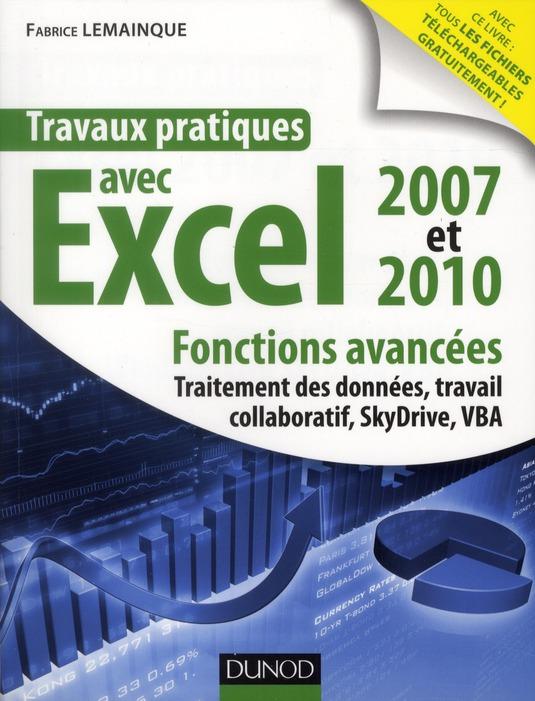 Travaux pratiques avec Excel 2007 et 2010 ; fonctions avancées : traitement des données, travail collaboratif, programmation VBA