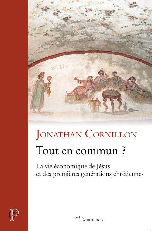 Tout en commun ? - La vie économique de Jésus et des premières générations chrétiennes  - Jonathan Cornillon