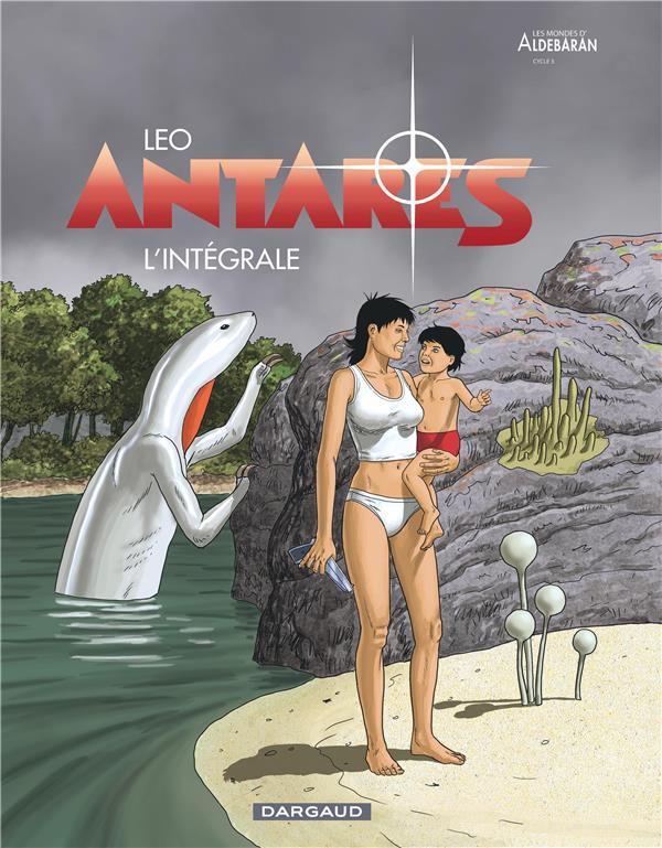 ANTARES - INTEGRALE - TOME 0 - ANTARES - INTEGRALE LEO