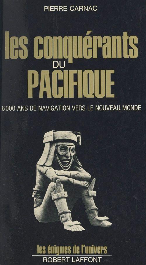 Les conquérants du Pacifique  - Pierre Carnac