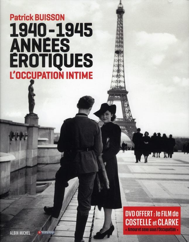 1940-1945 années érotiques ; l'occupation intime