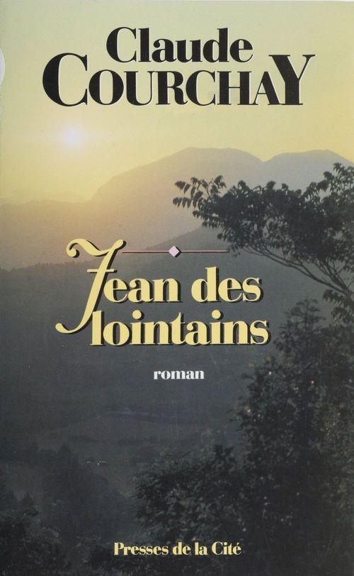 Jean des lointains  - Claude Courchay