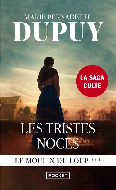 LE MOULIN DU LOUP T.3  -  LES TRISTES NOCES Dupuy Marie-Bernadette