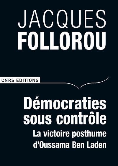 démocratie sous contrôle ; la victoire posthume de Ben Laden