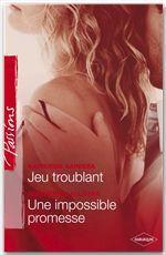 Vente EBooks : Jeu troublant - Une impossible promesse (Harlequin Passions)  - Katherine Garbera - Heather MacAllister