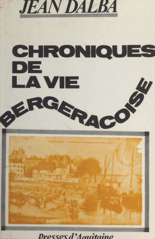 Chroniques de la vie bergeracoise  - Jean Dalba