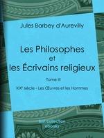 Vente Livre Numérique : Les Philosophes et les Écrivains religieux  - Jules Barbey d'Aurevilly