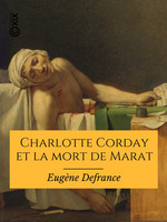 Charlotte Corday et la mort de Marat  - Eugene Defrance