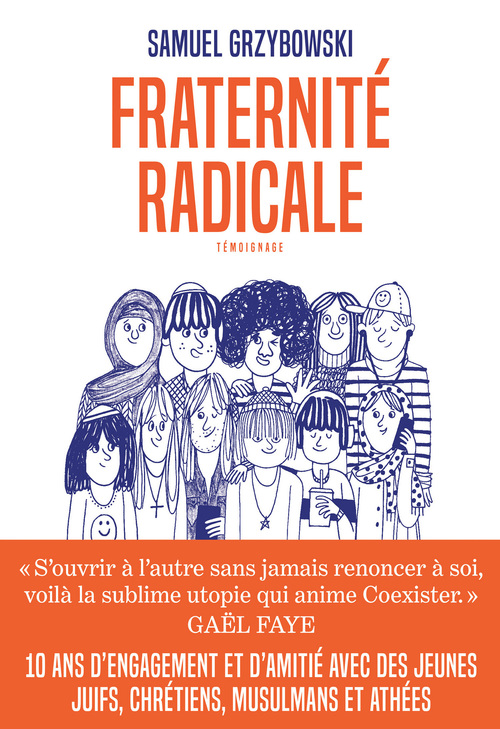 Fraternité radicale  - Samuel Grzybowski