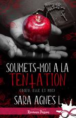 Vente Livre Numérique : Soumets-moi à la tentation (Dieu, elle et moi)  - Sara Agnès L.